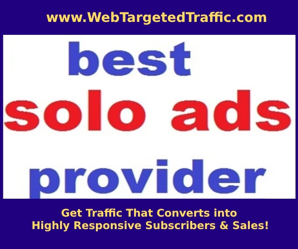 best solo ads providers - Get Traffic That Converts into Highly Responsive Subscribers & Sales!