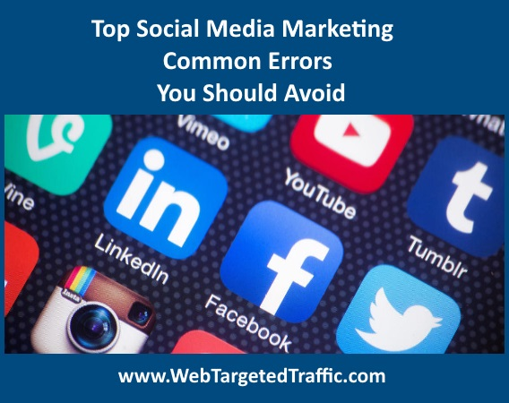 Top Social Media Marketing Common Errors You Should Avoid